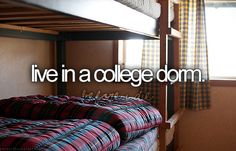 Live in a college dorm.