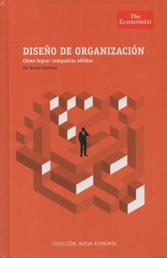 Título: Diseño de organización. Cómo lograr compañías sólidas. Autor: Naomi Stanford. ISBN: 978-612-4069-17-8