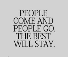 don't chase after those who will leave or you will surely get hurt