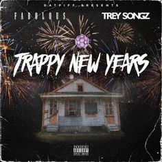 """Fabolous and Trey Songz - """"Trappy New Years"""" -"""