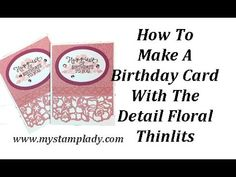 How To Create A Birthday Card With The Detail Floral Thinlits With Video   My Stamp Lady   Bloglovin'