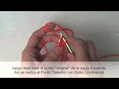 Tutorial: Cómo tejer con agujas circulares. Lo ideal es utilizar el Estilo Continental.
