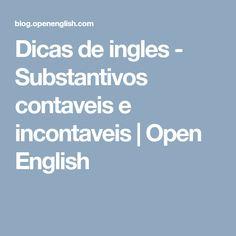 Dicas de ingles - Substantivos contaveis e incontaveis | Open English