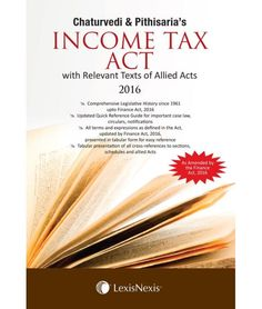 Chaturvedi & Pithisaria's Income Tax Act (With Relevant Texts of Allied Acts)