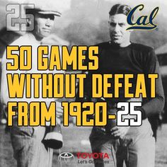 25 days until the ‪#‎BearRaid‬! Cal football had 50 games without a defeat from 1920-1925. Go Bears!