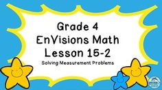 Free! Do you use the Grade 4 EnVisions math curriculum? You may enjoy enhancing the curriculum with this Power Point. The Power Point teaches Lesson 15-2 of Topic 15, solving measurement word problems. This lesson focuses on converting between measurements to solve word problems, which is an excellent higher level math skill requiring conversion and evaluation.