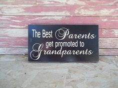 The Best Parents Get Promoted to Grandparents Wood Sign. $18.00, via Etsy.