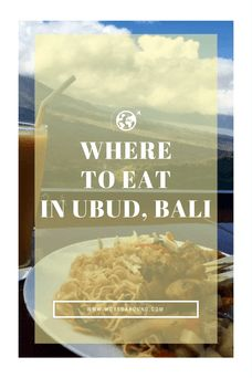 Where to Eat in Ubud, Bali | Indonesia