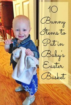 10 Bunny Items to Put in Baby's Easter Basket