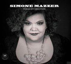 Distante do universo cool, Simone Mazzer brilha em seu disco de estreia - Postado na data de 13/4/2015