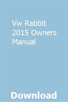 Vw Rabbit 2015 Owners Manual pdf download full online
