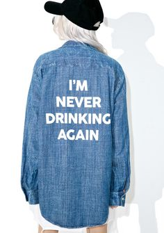I'm never drinking again...until next weekend. Say it with this oversized shirt from DollsKill | http://www.hercampus.com/style/kristen-stewart-stella-maxwell-matching-outfits