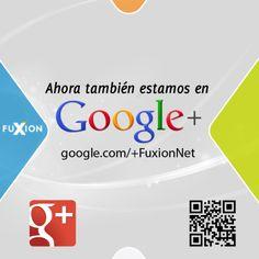 ¡Ahora también estamos en Google+! #FuXion #Google+