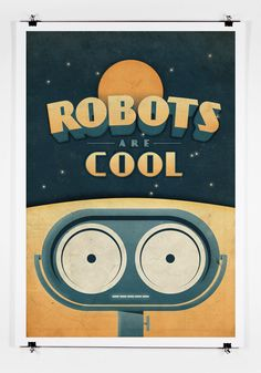 Robots are Cool Poster Art Print.