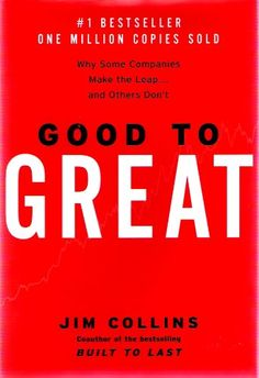 Good to Great: Why Some Companies Make the Leap…and Others Don't by Jim Collins 15 Best Leadership Books Every Young Leader Needs To Read