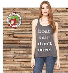 8bc555d9e Boat Hair Dont Care Tank Top. Summer Tank Top. Boating Shirt. Swimsuit  Cover Up. Layering Tank Top. Lake Apparel. Nautical Tank Top.