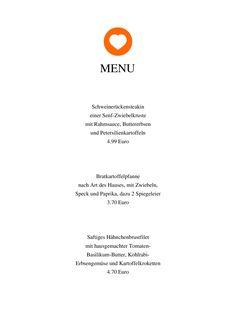 Das Herzstück eines jeden Gastronomiebetriebes ist die Küche mit ihren ausgesuchten und professionell zubereiteten Gerichten. Bevor sich der Gast jedoch einen Eindruck über die Qualität der Speisen verschaffen kann, sollte eine liebevoll gestaltete Speisekarte Appetit anregen. Änderen Sie Texte und Farben und laden Sie das Ergebnis als PDF herunter.