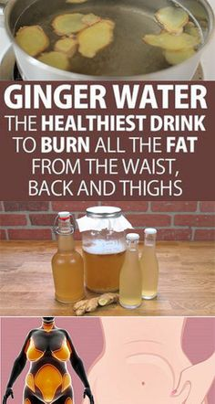 Ginger Water: the Healthiest Drink to Burn All the Fat from the Waist, Back and . - - Ginger Water: the Healthiest Drink to Burn All the Fat from the Waist, Back and Thighs – cluewell Herbal Remedies, Health Remedies, Natural Remedies, Holistic Remedies, Natural Treatments, Healthy Drinks, Healthy Tips, Healthy Soup, Eat Healthy