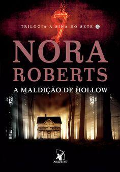 A Maldição de Hollow(A Sina dos Sete - Vol.2), de Nora Roberts será lançado em Julho - Cantinho da Leitura