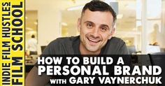How to Build a Personal Brand with Gary Vaynerchuk http://www.indiefilmhustle.com