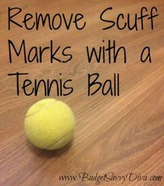 Remove Scuff Marks with a Tennis Ball