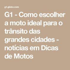 G1 - Como escolher a moto ideal para o trânsito das grandes cidades - notícias em Dicas de Motos