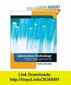 Information Technology Project Management (with Microsoft Project 2007 CD-ROM) 6th (sixth) edition (9780837742960) Kathy Schwalbe , ISBN-10: 083774296X  , ISBN-13: 978-0837742960 ,  , tutorials , pdf , ebook , torrent , downloads , rapidshare , filesonic , hotfile , megaupload , fileserve