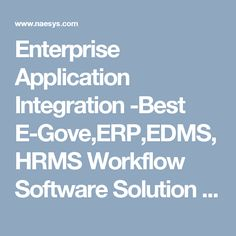 Enterprise Application Integration -Best E-Gove,ERP,EDMS,HRMS Workflow Software Solution In India