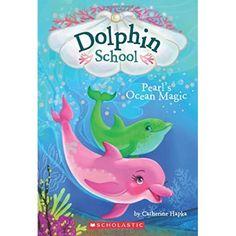 Pearl's Ocean Magic (Dolphin School 1)