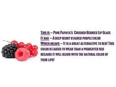 Pink Papaya's Crushed Berries Lip Glace $16.00 http://www.pinkpapayaparties.com/
