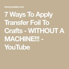 7 Ways To Apply Transfer Foil To Crafts - WITHOUT A MACHINE!!! - YouTube Aluminum Foil Crafts, Craft Foil, Card Making Tips, Card Making Techniques, How To Make Ink, How To Apply, Foil Paper, Paper Cards, Cards Diy