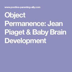 Object Permanence: Jean Piaget & Baby Brain Development