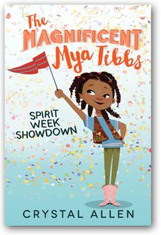 The Magnificent Mya Tibbs: Spirit Week Showdown by Crysta. A hilarious and spunky new heroine in the vein of Ramona the Pest and Clementine, from Crystal Allen—the acclaimed author of How Lamar's Bad Prank Won a Bubba-Sized Trophy. Best Heroine, Beloved Book, Chapter Books, Children's Literature, School Spirit, New Books, Books 2016, Audio Books, Childrens Books