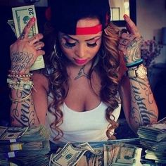 Bad bitch with tattoos & money                                                                                                                                                                                 More