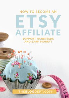 How to Become an Etsy Affiliate . . . affiliate program | etsy | support handmade | make money online | affiliate income | affiliate marketing