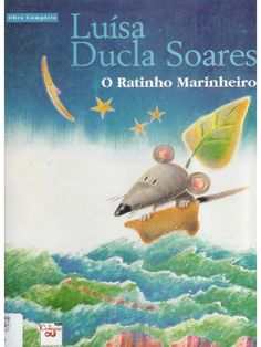 Title: O Ratinho Marinheiro, Author: sara barbosa, Length: 31 pages, Published: Fairy Tales For Kids, Kindergarten Teachers, Creative Writing, Great Books, Book Design, Childrens Books, Education, Animals, Dfs