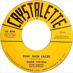 "Born in Chicago, Dodie Stevens and her family moved to the San Gabriel Valley in California when she was three.  ""Pink Shoelaces"" was released in 1959"