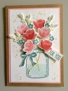 card flowers in a vase mason jar SU Stampin' Up! Jar of Love Jar of Love, Stampin' Up! SU card flower flowers in a vase Mason jar Making Greeting Cards, Greeting Cards Handmade, Mason Jar Cards, Mason Jars, Stamping Up Cards, Get Well Cards, Mothers Day Cards, Love Cards, Up Girl
