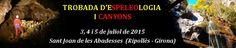 Espeleo Club de Descenso de Cañones (EC/DC): Trobada D'espeleología i Canyons (Sant Joan de les...