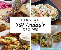 Now any day can feel like a Friday with this list of 17 Copycat TGI Friday's Recipes. Friday is the day for you and your family to treat yourselves with great food, a full three-course meal, and maybe a tasty drink or cocktail.