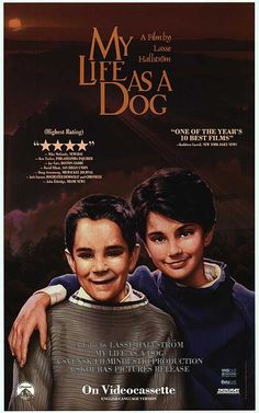 "My Life as a Dog (1985) ""Mitt liv som hund"" (original title) Stars: Anton Glanzelius, Tomas von Brömssen, Anki Lidén, Melinda Kinnaman ~ Director: Lasse Hallström (Winner of 14 awards & 5 nominations; Nominated for 2 Oscars; won a Golden Globe for Best Foreign Language Film Sweden 1988)"