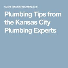 plumbing tips from the kansas city plumbing experts