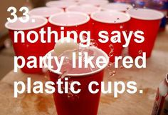 OHHH red solo cup, proceed to party, red solo cup i hold you up!!!