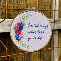 Custom Schitt's Creek quote - Ive had enough waking hours for one day - embroidery hoop. All hoops are made to order, hand written and stitched, and 100% unique and different. All thread colors and fabric colors (as long as I have the color) can be customized. Just send me a message with what you