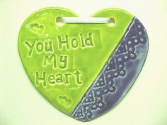 Heart Ornament Stamped 'You Hold My Heart' Lime by potterybyAnita, $12.00