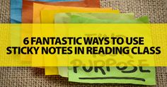 6 Fantastic Ways to Use Sticky Notes in Reading Class