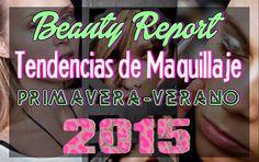 Farahgroup Makeup: BEAUTY REPORT: Tendencias de Maquillaje Primavera-Verano 2015