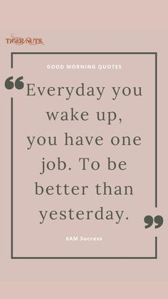 Better Than Yesterday, You Had One Job, Monday Morning, Always Remember, Good Morning Quotes, Motivate Yourself, Wake Up, Success, Cards Against Humanity
