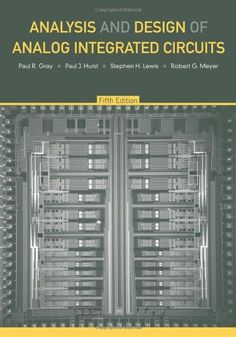 Analysis and Design of Analog Integrated Circuits, 5th Edition by Paul R. Gray
