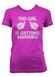 """Would be so cute if they blindfolded her and made her change into this shirt without knowing what it said. Then they could walk her around in it to where her man is!! Of course, they'd have to change the shirt and say something more like """"This girl is getting proposed to and doesn't know it"""" :D AWWW!!"""